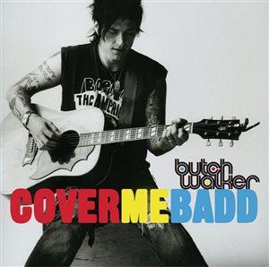 Butch_Walker-Cover_Me_Badd